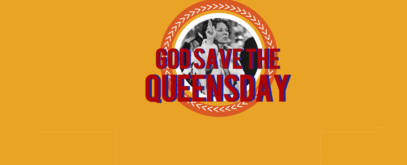 God Save The Queensday